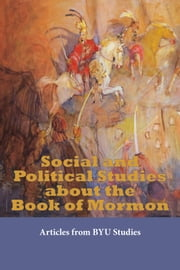 Social and Political Studies about the Book of Mormon - Articles from BYU Studies ebook by BYU Studies