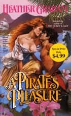 A Pirate's Pleasure ebook by Heather Graham