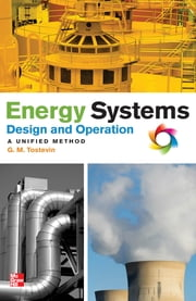 Energy Systems Design and Operation: A Unified Method ebook by G. Mark Tostevin