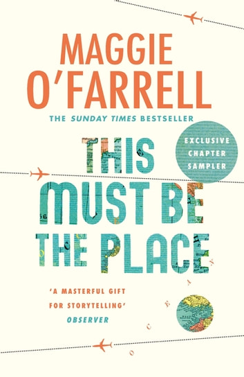 THIS MUST BE THE PLACE: Exclusive Chapter Sampler ebook by Maggie O'Farrell