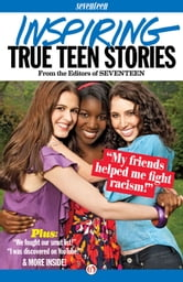 Seventeen's Inspiring True Teen Stories ebook by