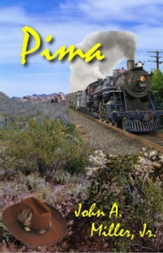 Pima ebook by John A. Miller, Jr.