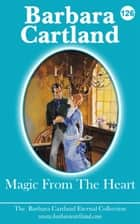 Magic From The Heart ebook by Barbara Cartland