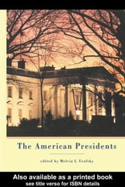 The American Presidents: Critical Essays ebook by Urofsky, Melvin I.
