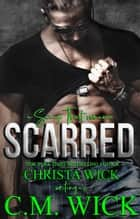 Scarred ebook by Christa Wick, C.M. Wick