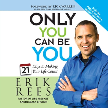 Only You Can Be You - 21 Days to Making Your Life Count audiobook by Erik Rees