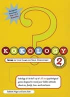 Kokology 2 - More of the Game of Self-Discovery ebook by Tadahiko Nagao, Isamu Saito