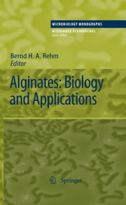 Alginates: Biology and Applications ebook by Bernd H. A. Rehm