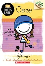 Lotus Lane #2: Coco: My Delicious Life (A Branches Book) ebook by Kyla May
