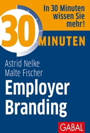 30 Minuten Employer Branding ebook by Astrid Nelke, Malte Fischer
