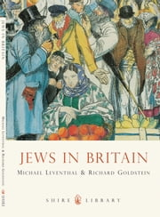 Jews in Britain ebook by Michael Leventhal,Richard Goldstein