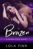 Brazen - A Dad's Best Friend Age Gap Romance ebook by Lola Finn