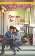 Rescued by the Farmer ebook by Mia Ross