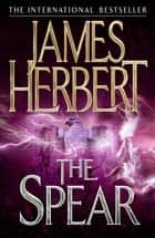 The Spear ebook by James Herbert