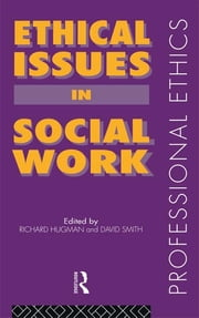 Ethical Issues in Social Work ebook by Richard Hugman,David Smith