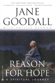 Reason for Hope - A Spiritual Journey ebook by Jane Goodall,Phillip Berman