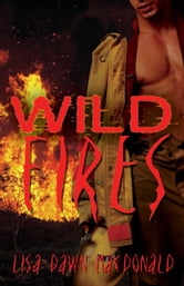 Wild Fires ebook by Lisa Dawn MacDonald