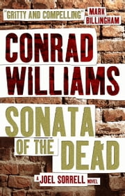 Sonata of the Dead - A Joel Sorrell Thriller 2 ebook by Conrad Williams