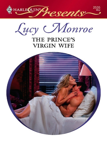 The Prince's Virgin Wife ebook by Lucy Monroe