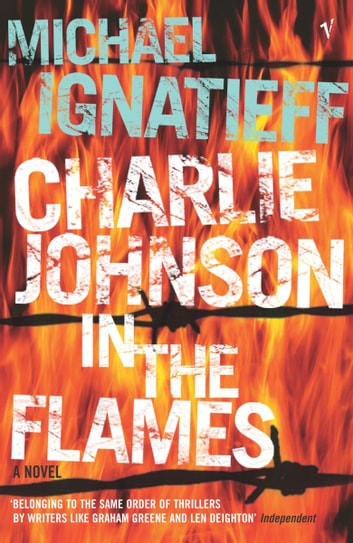 Charlie Johnson In The Flames ebook by Michael Ignatieff