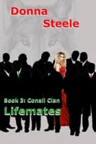 Lifemates - The Conall Clan, #3 ebook by Donna Steele