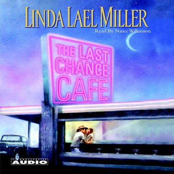 The Last Chance Cafe audiobook by Linda Lael Miller