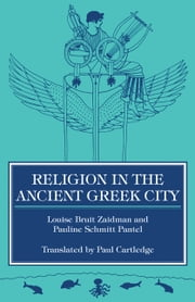 Religion in the Ancient Greek City ebook by Louise Bruit Zaidman,Pauline Schmitt Pantel,Paul Cartledge