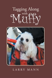 Tagging Along with Muffy ebook by Larry Mann