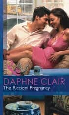 The Riccioni Pregnancy (Mills & Boon Modern) ebook by Daphne Clair