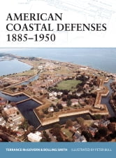 American Coastal Defenses 1885?1950 ebook by Terrance McGovern,Bolling Smith