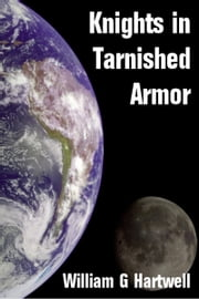 Knights in Tarnished Armor ebook by William Hartwell