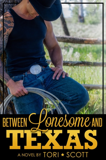 Between Lonesome and Texas ebook by Tori Scott