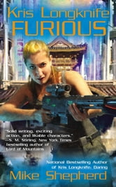 Kris Longknife: Furious ebook by Mike Shepherd