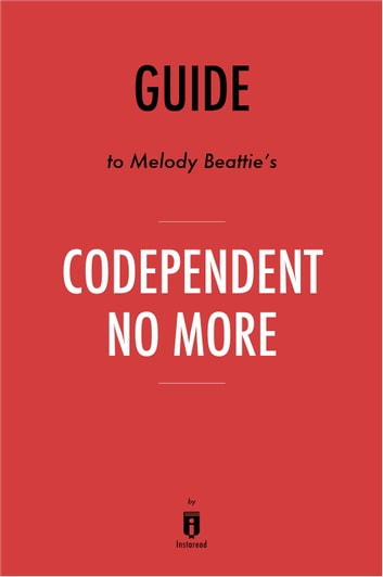 Guide to Melody Beattie's Codependent No More by Instaread ebook by Instaread