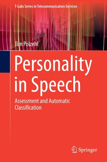 Personality in Speech - Assessment and Automatic Classification ebook by Tim Polzehl