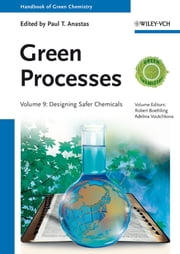 Handbook of Green Chemistry, Green Processes, Designing Safer Chemicals ebook by Paul T. Anastas,Robert Boethling,Adelina <p>Voutchkova-Kostal</p>