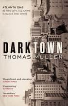 Darktown ebook by Thomas Mullen