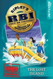 Ripley's RBI 08: The Lost Island ebook by Ripley's Believe It Or Not!