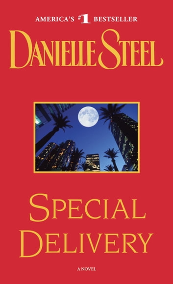 Special Delivery - A Novel ebook by Danielle Steel