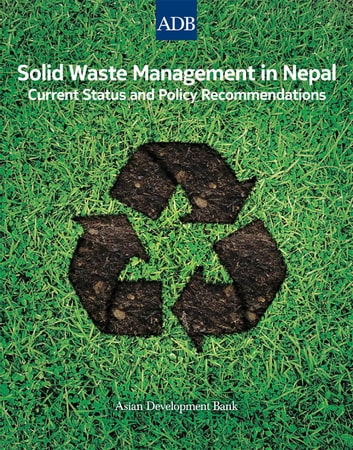 Solid Waste Management in Nepal - Current Status and Policy Recommendations ebook by Asian Development Bank
