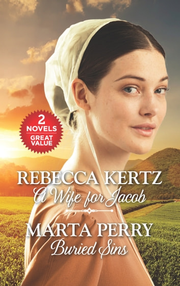 A Wife for Jacob and Buried Sins - A Wife for Jacob\Buried Sins ebook by Rebecca Kertz,Marta Perry