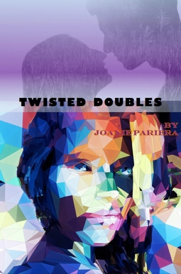 Twisted Doubles - Chillingly Criminal ebook by Joanie Pariera
