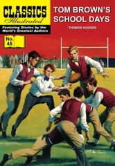 Tom Brown's School Days - Classics Illustrated #45 ebook by Thomas Hughes