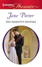 His Majesty's Mistake ebook by Jane Porter