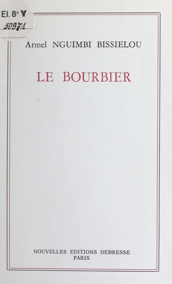 Le bourbier ebook by Armel Nguimbi Bissielsou