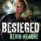 Besieged - Stories from the Iron Druid Chronicles audiobook by Kevin Hearne