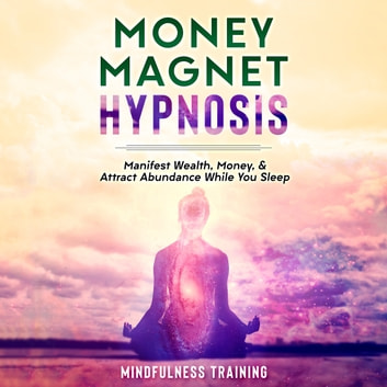 The Law Of Attraction: Becoming A Money Magnet