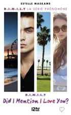Did I Mention I Love You ? (D.I.M.I.L.Y.) - tome 1 ebook by Estelle MASKAME, Maud ORTALDA