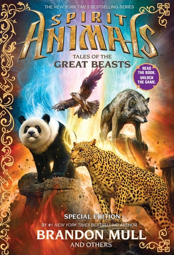 Spirit Animals: Special Edition: Tales of the Great Beasts ebook by Emily Seife,Nick Eliopulos,Gavin Brown,Brandon Mull,Billy Merrell