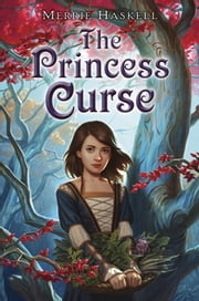 The Princess Curse ebook by Merrie Haskell